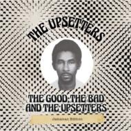 Good, The Bad & The Upsetters (Jamaican Edition)