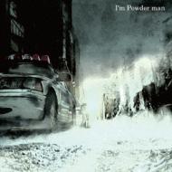 I'm Powder man