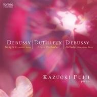 ドビュッシー:前奏曲集第2巻、『映像』第1集、デュティユー:3つの前奏曲 藤井一興