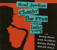 Chasin The Pres: Tribute To Lester Young