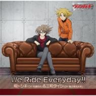 We Ride Everyday!!