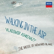 『ウォーキング・イン・ジ・エア〜ハワード・ブレイク:ピアノ作品集』 アシュケナージ