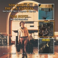 Tom Scott & The L.a.Express / Tom Cat / New York Connection