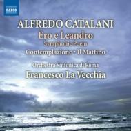 交響詩『エーロとレアンドロ』、コンテンプラツィオーネ、『シンフォニア・ロマンティカ』他 ラ・ヴェッキア&ローマ響