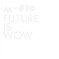 FUTURE IS WOW (+Blu-ray)【初回限定蓄光BOX仕様】