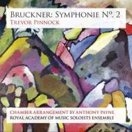 ブルックナー:交響曲第2番(ペイン編曲室内楽版)、J.シュトラウス2世:酒、女、歌 ピノック&ロイヤル・アカデミー・オブ・ミュージック・ソロイスツ・アンサンブル