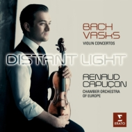 バッハ:ヴァイオリン協奏曲第1番、第2番、ヴァスクス:『遠き光』 ルノー・カプソン、ヨーロッパ室内管