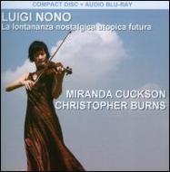 La Lontananza Nostalgica Utopica Futura: Cuckson(Vn)C.burns(Electronics)(+blu-ray Audio)