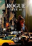 ROGUE LIVE CBGB〜GBGB 1989&2013