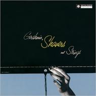 Gershwin, Shavers & Strings
