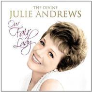 Our Fair Lady -The Divine Julie Andrews