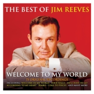Best Of Jim Reeves: Welcome To My World