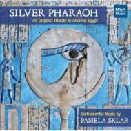 Silver Pharaoh-an Original Tribute To Ancient Egypt: Sklar(Fl)Reit(Hp)Arrucci(Perc)Etc