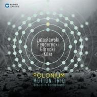 『ポロニウム〜アコーディオン3重奏による現代作品集〜ルトスワフスキ、ペンデレツキ、グレツキ、キラール』 モーション・トリオ