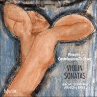 ピツェッティ:ヴァイオリン・ソナタ、カステルヌオーヴォ=テデスコ:幻想曲風ソナタ、他 ハガイ・シャハム、エレツ