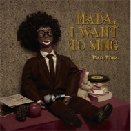 MADA, I WANT TO SING