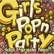 Girls Pop'n Party -Idol Parade Neo-