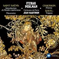 ラヴェル:ツィガーヌ、ショーソン:詩曲、サン=サーンス:序奏とロンド・カプリチオーソ、ハバネラ パールマン、マルティノン&パリ管