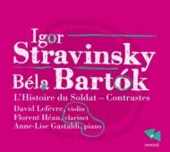 ストラヴィンスキー:『兵士の物語』組曲、バルトーク:コントラスツ D.ルフェーヴル、エオー、ガスタルディ