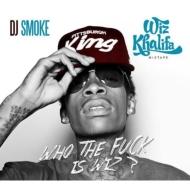 Mixtape: Who The Fuck Is Wiz Khalifa