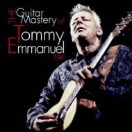 Guitar Mastery Of Tommy Emmanuel