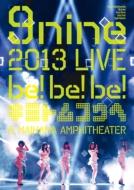 9nine 2013 Live [be!Be!Be!-Kimi To Mukou He -]