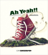 Ah Yeah!! (Blu-spec CD2+DVD)【初回限定盤】