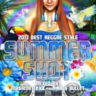 2013 BEST REGGAE STYLE -SUMMER SHOT-Mixed by MA$AMATIXXX from RACY BULLET