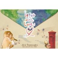 豊崎愛生 2nd concert tour 2013 『letter with Love』 【DVD】