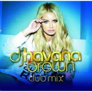 Dj Havana Brown Club Mix