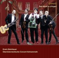 Das Gluck Is' A Vogerl: Steinhauer / Upper Austrian Concert-schrammeln