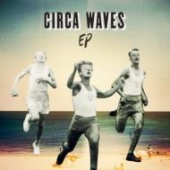 Circa Waves Ep