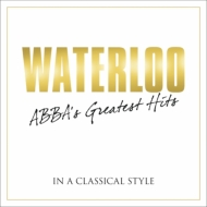 HMV&BOOKS onlineVarious/Waterloo: Abba's Greatest Hits In A Classical Style