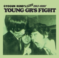 "GYOGUN REND'S SHOW!! 1993-1999 ""YOUNG GR'S FIGHT"" (+DVD)"