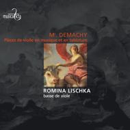 Demachy: Pieces De Violle En Musique Et En Tablature: Lischka(Gamb)