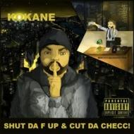 Shut Da F Up & Cut Da Checc