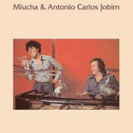 Miucha & Antonio Carlos Jobim (Essential Brazil 2014)