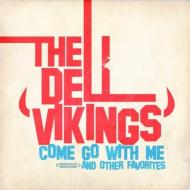 Dell Vikings/Come Go With Me