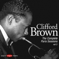 Clifford Brown The Complete Paris Sessions Vol.3