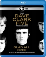 Dave Clark Five & Beyond: Glad All Over