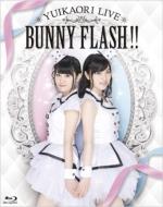 ゆいかおりLIVE 「BUNNY FLASH!!」 (Blu-ray)
