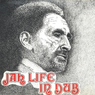Jah Life In Dub