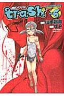 Trash.6 ヤングチャンピオン烈コミックス