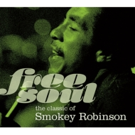 Free Soul The Classic Of Smokey Robinson