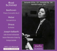 ベートーヴェン:ピアノ協奏曲第2番、R.シュトラウス:ブルレスケ、ウェーバー:小協奏曲 ローズル・シュミット、カイルベルト、バンベルク響、他(1943〜58)