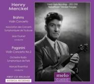 ブラームス:ヴァイオリン協奏曲、パガニーニ:ヴァイオリン協奏曲第2番 アンリ・メルケル、フルネ、ロザンタール(1953、58)
