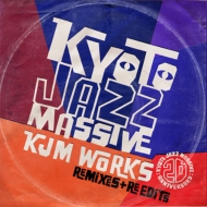 Kyoto Jazz Massive 20th Anniversary KJM WORKS〜Remixes & Re-edits