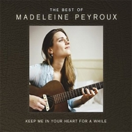 Keep Me In Your Heart A While: The Best Of Madeleine Peyroux