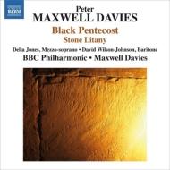 黒いペンテコステ、石の連祷 マクスウェル・デイヴィス&BBCフィル、デッラ・ジョーンズ、ウィルソン=ジョンソン