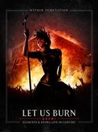 Let Us Burn: Elements & Hydra Live In Concert